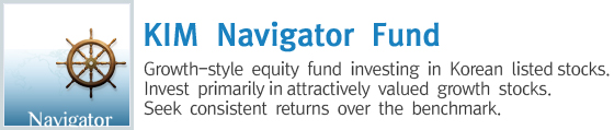 KIM  Navigator Fund Growth-style  equity  fund  investing  in  Korean  listed stocks. Invest  primarily  in attractively  valued  growth  stocks. Seek  consistent  returns  over  the  benchmark.